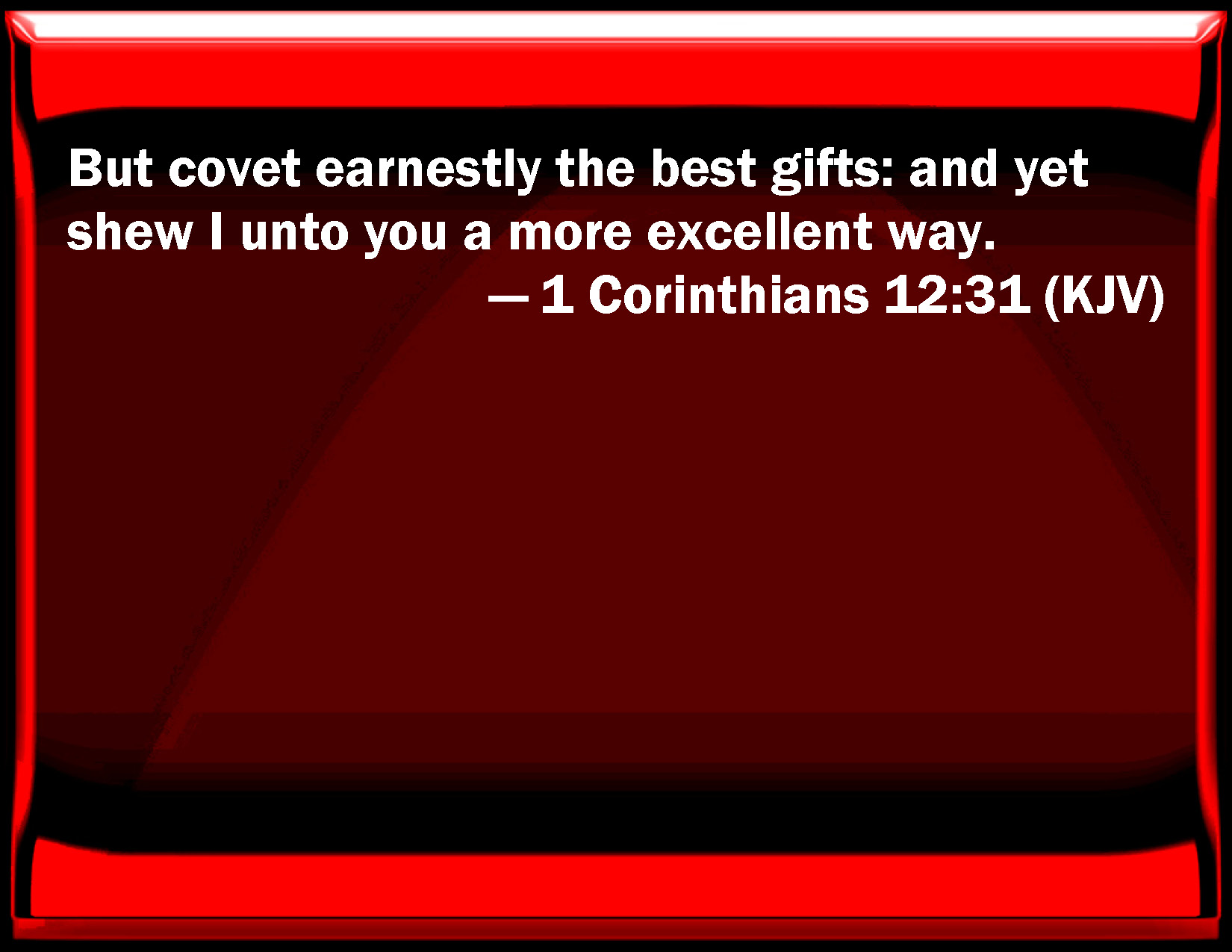 This Christmas Love 1 Corinthians 12 31: 1 Corinthians 12:31 But Covet Earnestly The Best Gifts