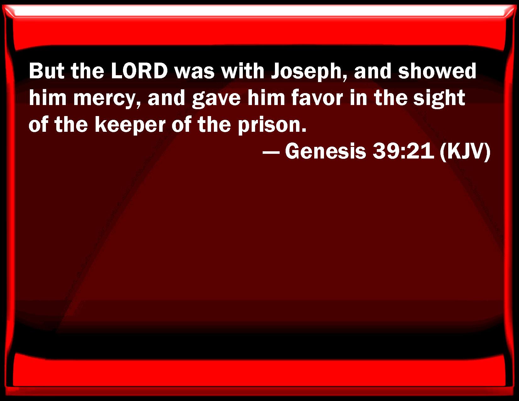 Genesis 39 21
