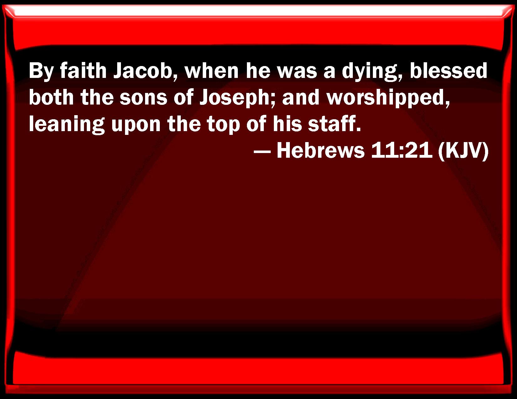 Hebrews 11:21