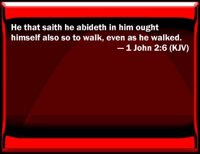 Bible Verse Powerpoint Slides For 1 John 2 6