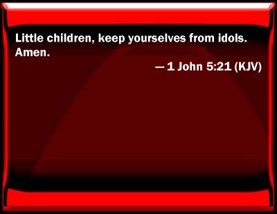 Bible Verse Powerpoint Slides For 1 John 5 21
