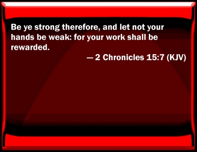 Bible Verse Powerpoint Slides For 2 Chronicles 15 7