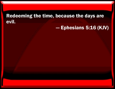 Bible Verse Powerpoint Slides For Ephesians 5 16