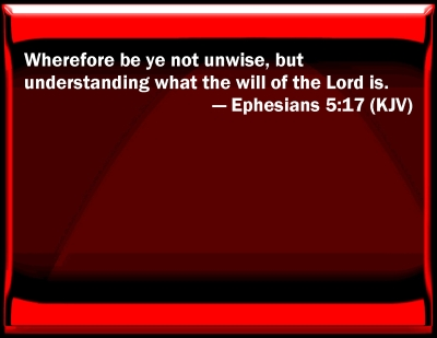 Bible Verse Powerpoint Slides For Ephesians 5 17