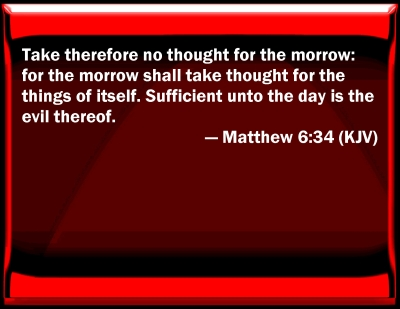Matthew 6:34 kjv | Janine Russell | Flickr