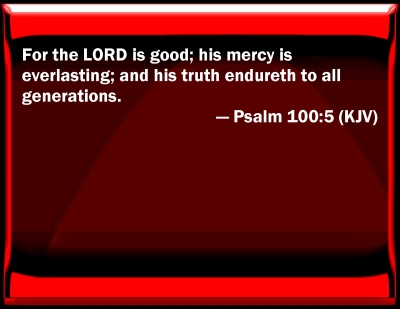 Bible Verse Powerpoint Slides For Psalm 100 5