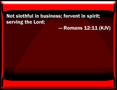 Bible Verse Powerpoint Slides For Romans 12 11