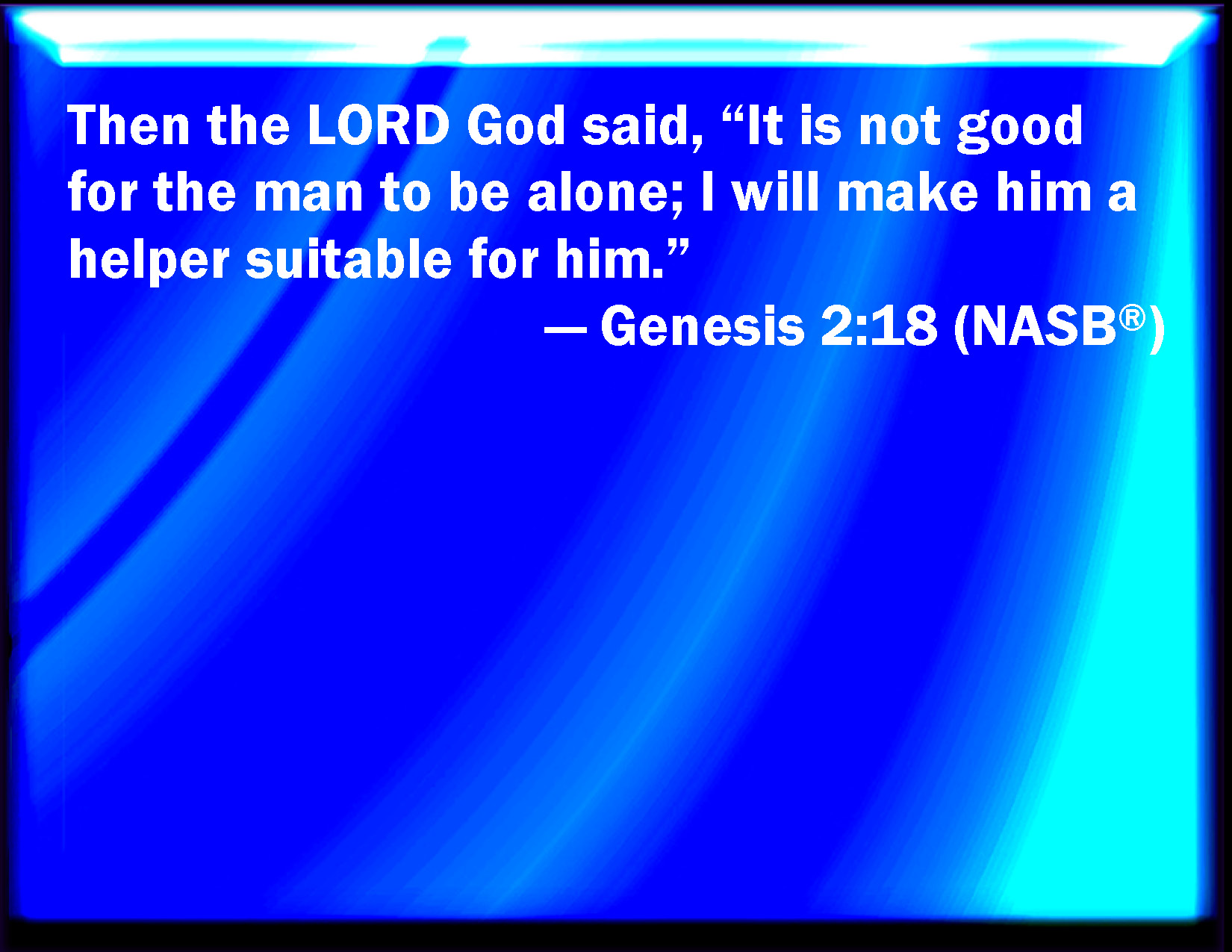 God said man should not be alone