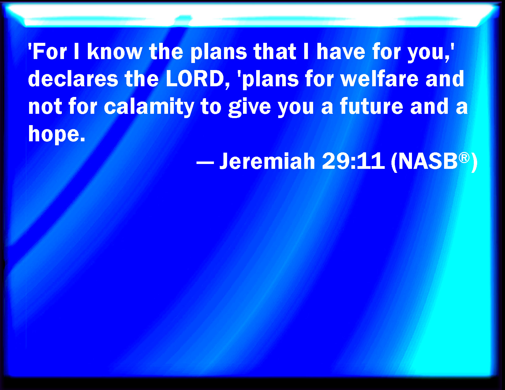Jeremiah 29 11 for i know the thoughts that i think toward - Jer 29 11 kjv ...