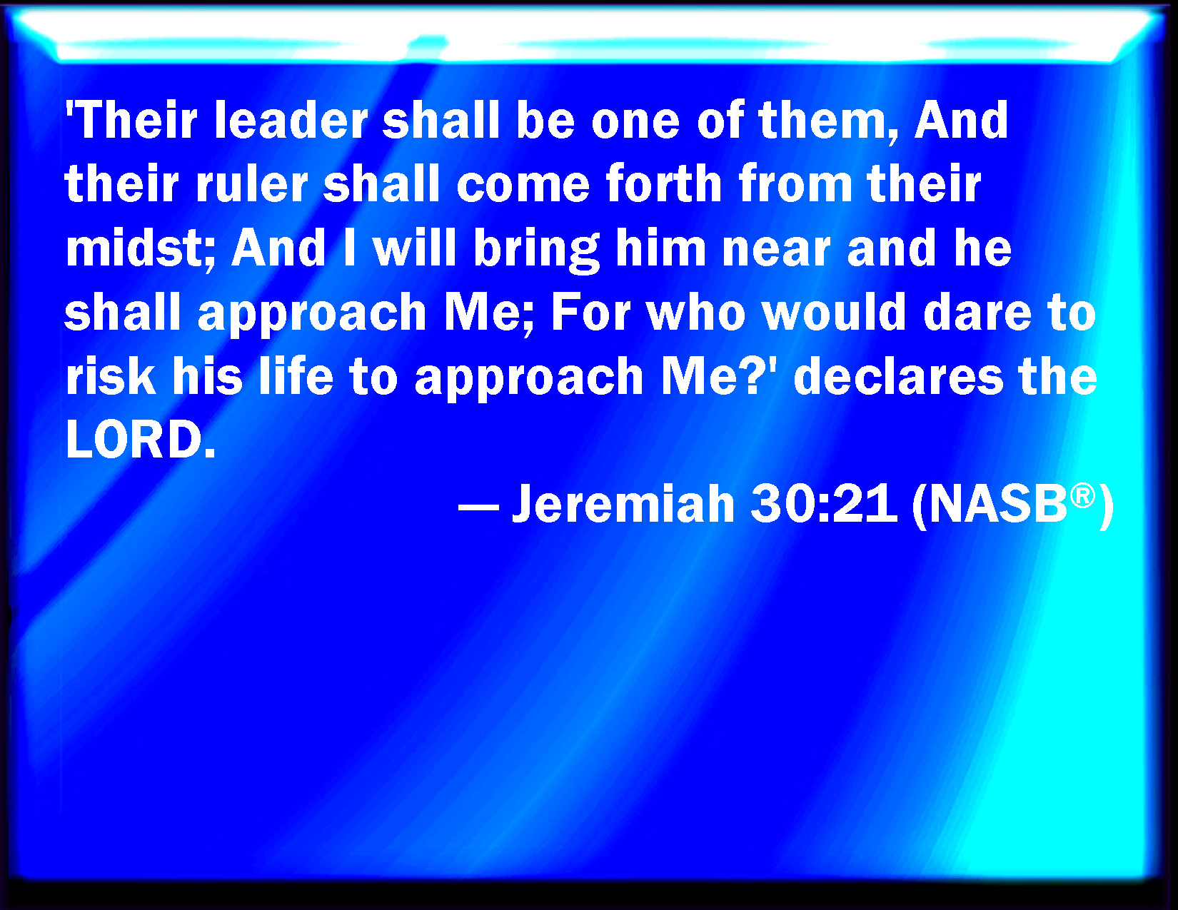 Jeremiah 30 21 And Their Nobles Shall Be Of Themselves And Their