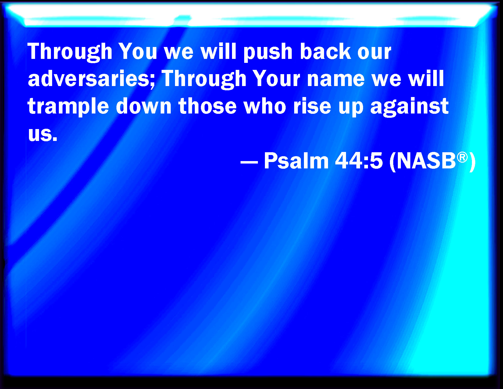 Down Through Will Psalm You We EnemiesYour 44 5 Push Our 3L4ARj5