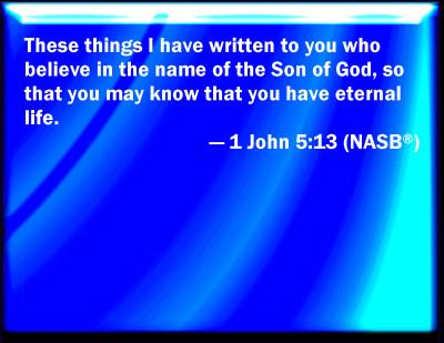 Bible Verse Powerpoint Slides For 1 John 5 13
