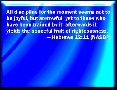 Bible Verse Powerpoint Slides For Hebrews 12 11