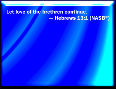 Bible Verse Powerpoint Slides For Hebrews 13 1