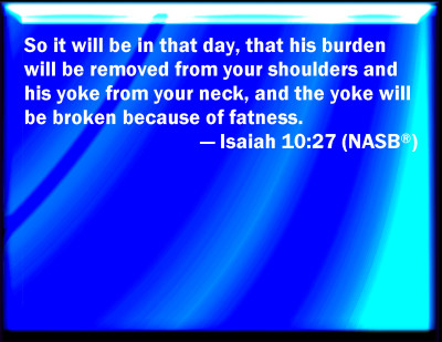 Bible Verse Powerpoint Slides For Isaiah 10 27