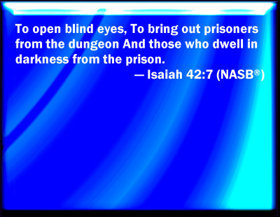 Bible Verse Powerpoint Slides For Isaiah 42 7