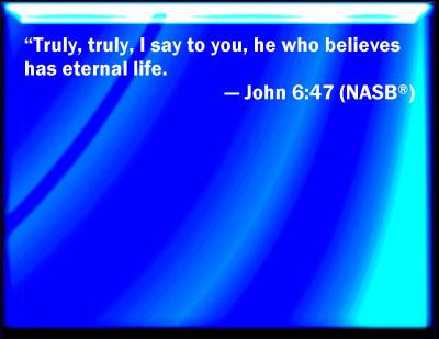 Bible Verse Powerpoint Slides For John 6 47