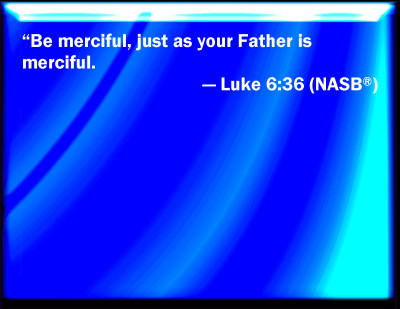 Bible Verse Powerpoint Slides For Luke 6 36