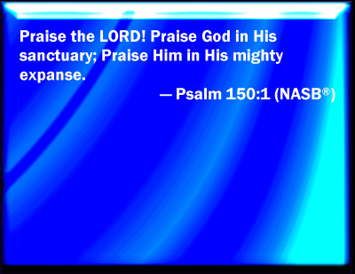 Bible Verse Powerpoint Slides For Psalm 150 1