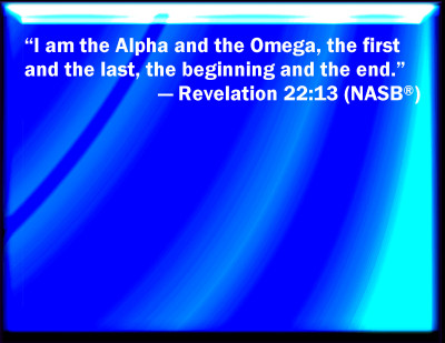 Bible Verse Powerpoint Slides For Revelation 22 13