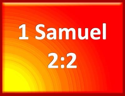 Bible Verse Powerpoint Slides for 1 Samuel 2:2