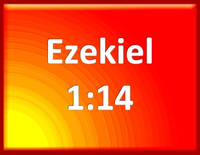Bible Verse Powerpoint Slides for Ezekiel 1:14