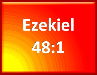 Bible Verse Powerpoint Slides for Ezekiel 48:1