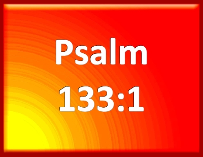 Bible Verse Powerpoint Slides For Psalm 133 1