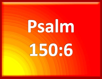 Bible Verse Powerpoint Slides For Psalm 150 6